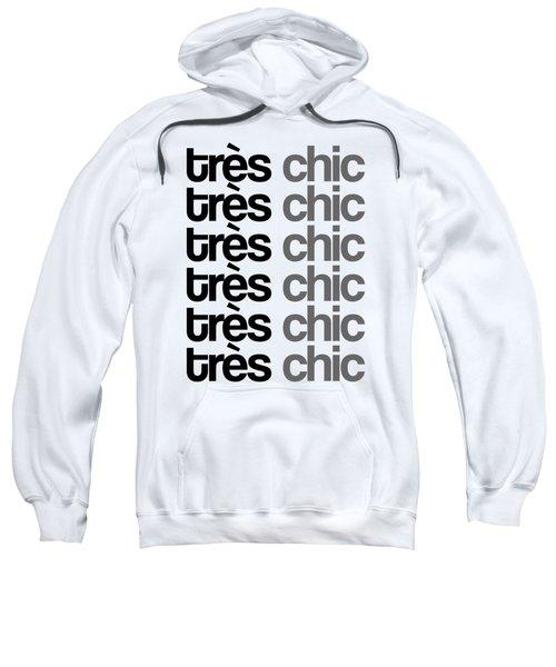 Tres Chic - Fashion - Classy, Bold, Minimal Black And White Typography Print - 7 Sweatshirt
