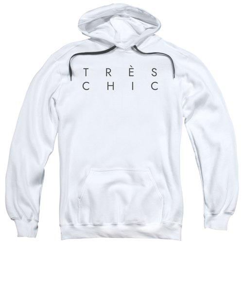Tres Chic - Fashion - Classy, Minimal Black And White Typography Print - 13 Sweatshirt