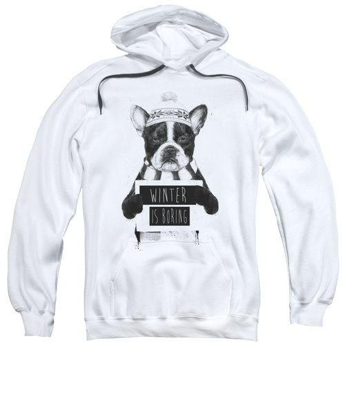 Winter Is Boring Sweatshirt
