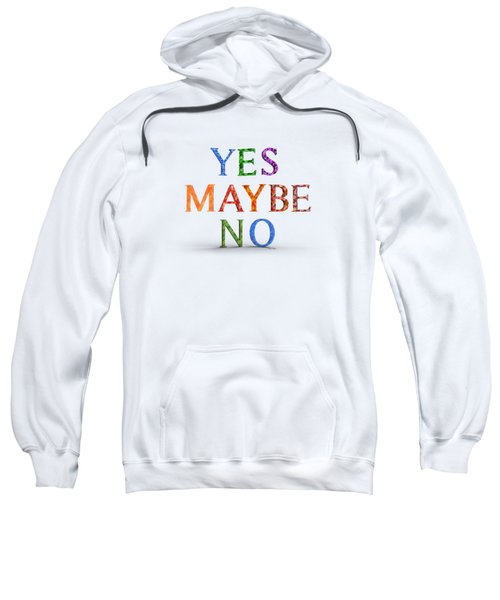 Yes Maybe No Sweatshirt