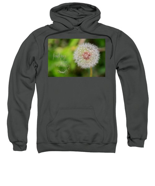 A Dandy Dandelion With Message Sweatshirt