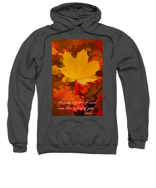 Autumn Is A State Of Mind More Than A Time Of Year Sweatshirt