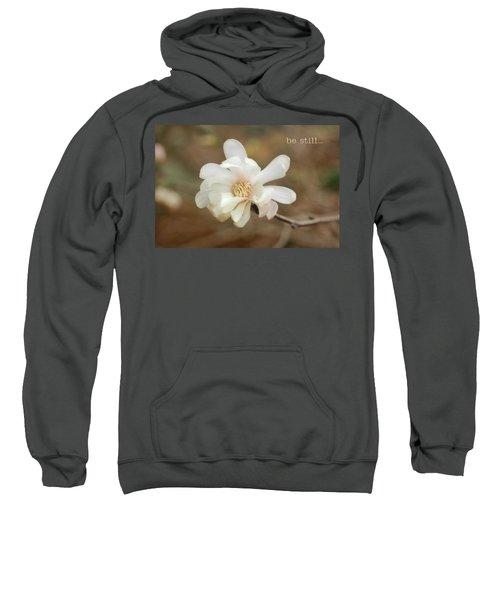 Be Still Sweatshirt