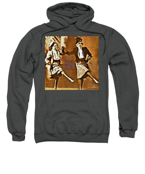 Dance Baby Dance Sweatshirt