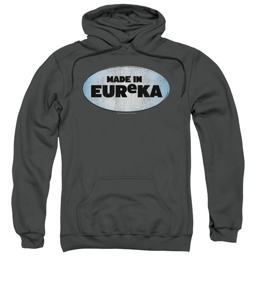 Eureka - Made In Eureka Sweatshirt