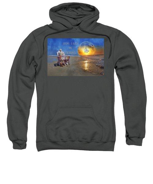 Have Faith In Karma Sweatshirt