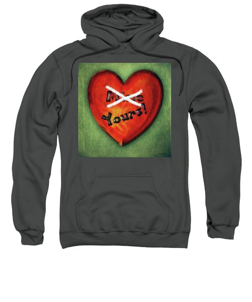 I Gave You My Heart Sweatshirt