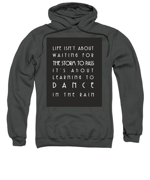 Learn To Dance In The Rain Sweatshirt