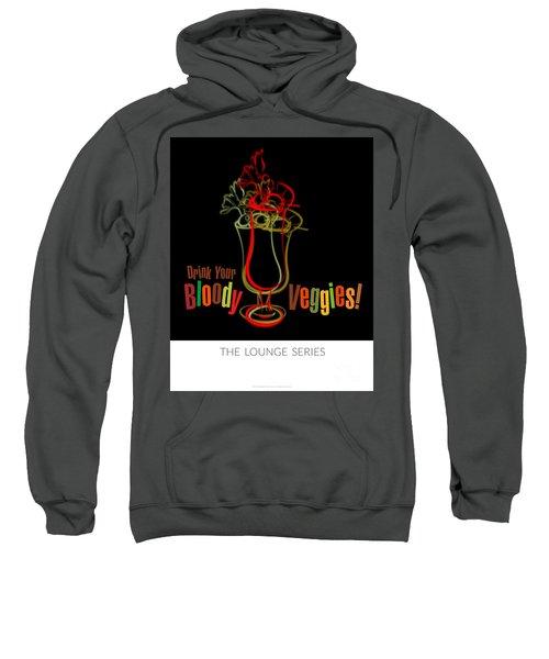 Lounge Series - Drink Your Bloody Veggies Sweatshirt by Mary Machare