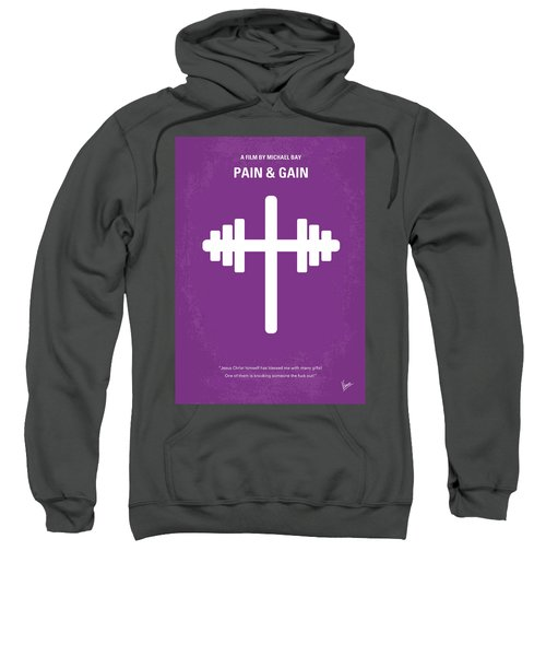 No221 My Pain And Gain Minimal Movie Poster Sweatshirt