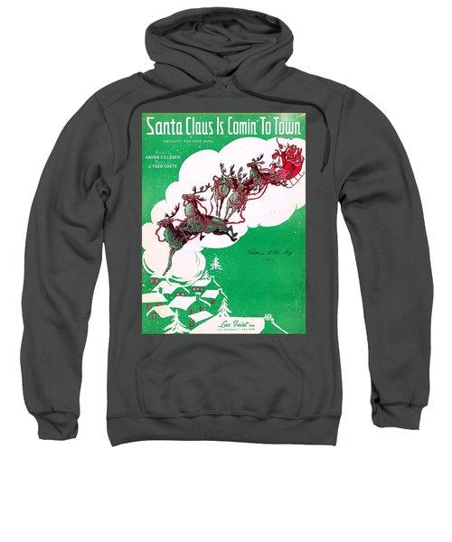 Santa Claus Is Comin To Town Sweatshirt