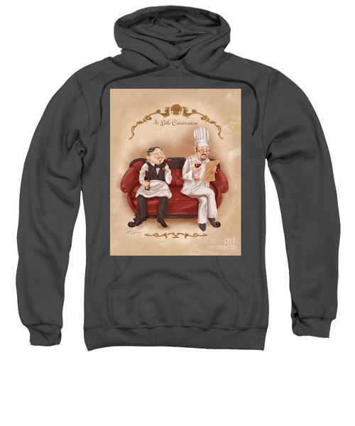 Chefs On A Break-a Little Conversation Sweatshirt