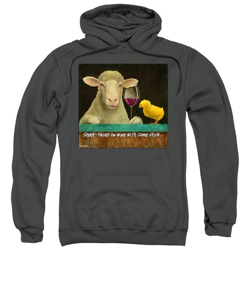 Sheep Faced On Wine With Some Chick... Sweatshirt by Will Bullas