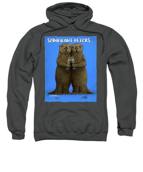 Significant Otters... Sweatshirt