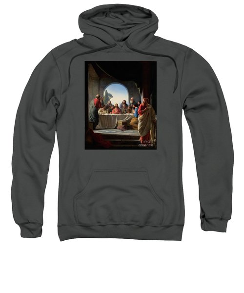 Sweatshirt featuring the painting The Last Supper by Carl Bloch