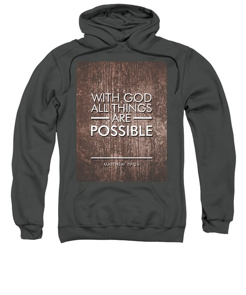 With God All Things Are Possible - Bible Verses Art Sweatshirt