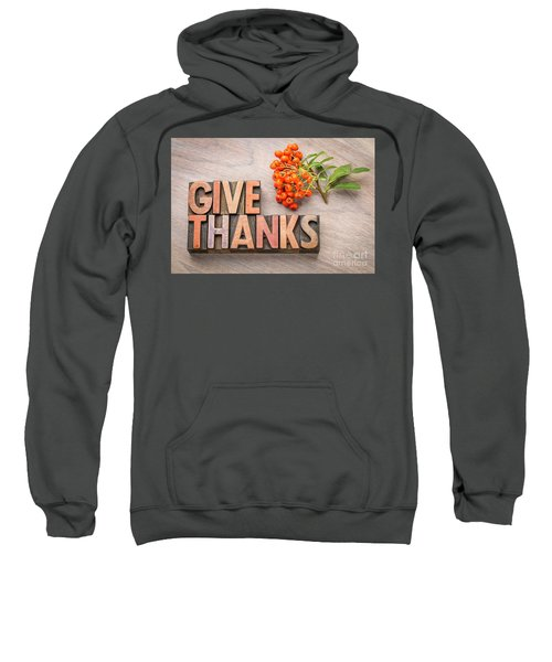 give thanks - Thanksgiving concept  Sweatshirt