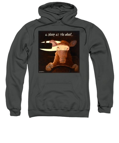 A Sheep At The Wheel... Sweatshirt
