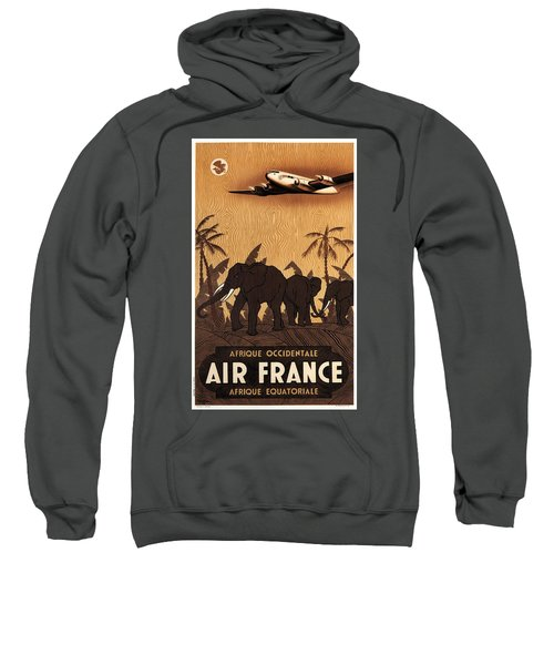 Afrique Occidentale - Air France - Afrique Equatoriale - Retro Travel Poster - Vintage Poster Sweatshirt