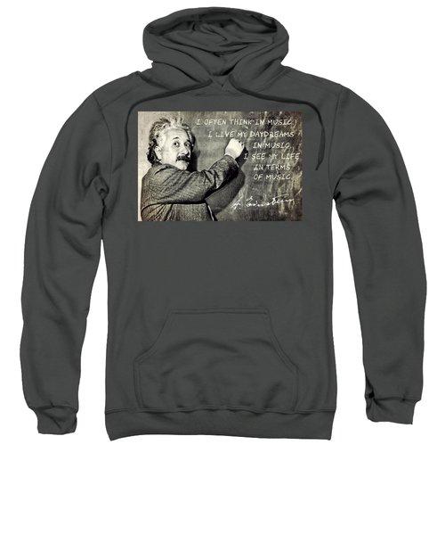Albert Einstein, Physicist Who Loved Music Sweatshirt