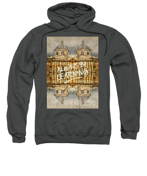 Always Be Learning Institut De France Paris Architecture Sweatshirt