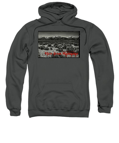 Mount Whitney From The Western Boundary Of Manzanar Concentratio Sweatshirt