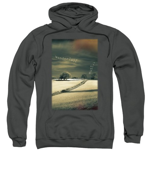 I Wander Because Sweatshirt