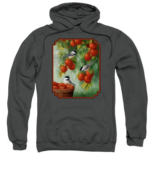 Bird Painting - Apple Harvest Chickadees Sweatshirt
