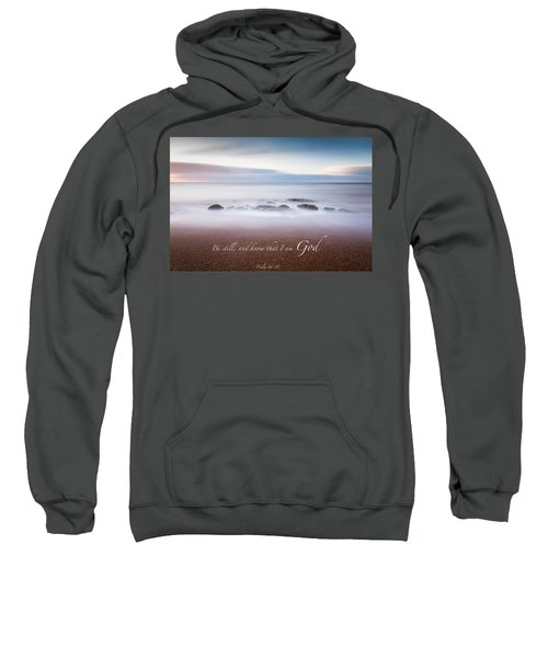 Be Still And Know That I Am God Sweatshirt