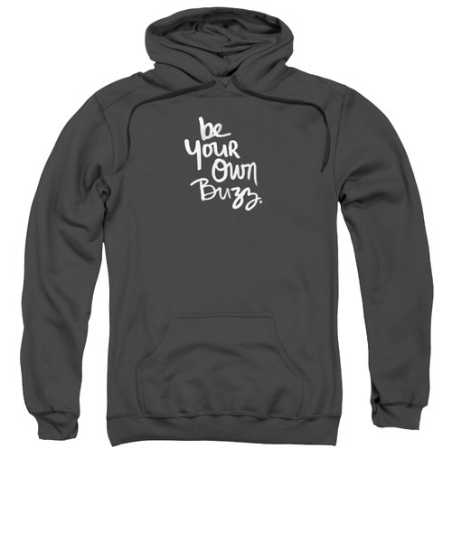 Be Your Own Buzz Sweatshirt by Linda Woods