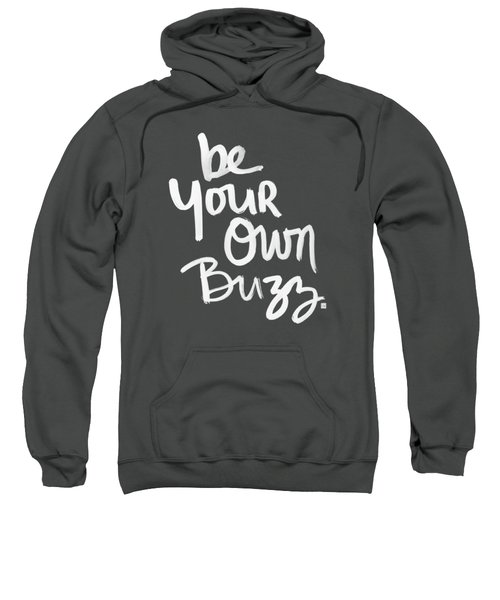 Be Your Own Buzz Sweatshirt