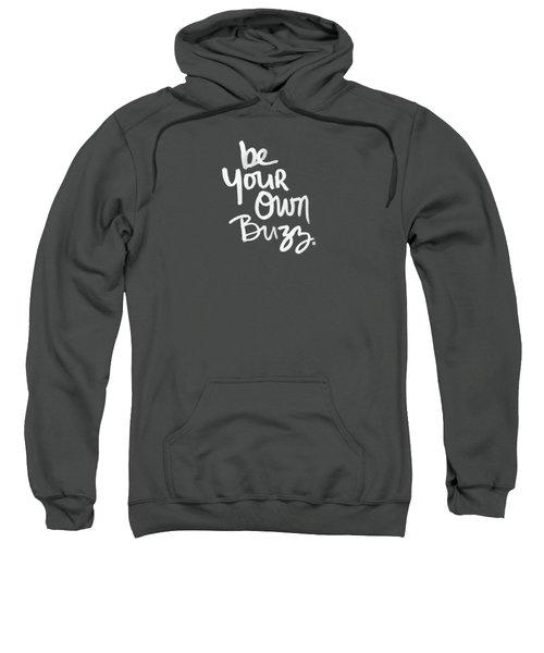 Be Your Own Buzz Sweatshirt