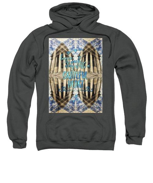 Begin Each Day With A Grateful Heart Madeleine Paris Sweatshirt