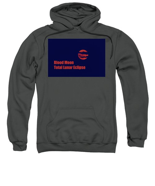 Sweatshirt featuring the photograph Blood Moon - Total Lunar Eclipse by James BO Insogna
