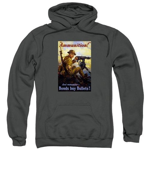 Ammunition  - Bonds Buy Bullets Sweatshirt