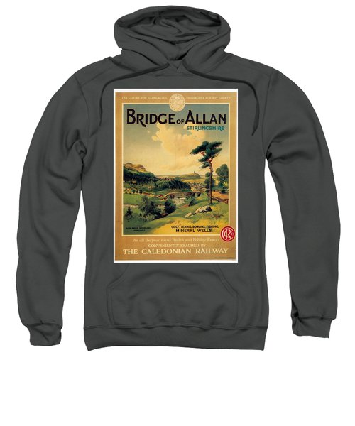Bridge Of Allan, Stirlingshire - The Caledonian Railway - Retro Travel Poster - Vintage Poster Sweatshirt