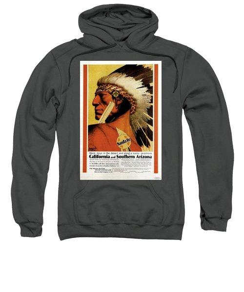 California - Southern Arizona - Red Indian - Native American - Santa Fe - Vintage Advertising Poster Sweatshirt
