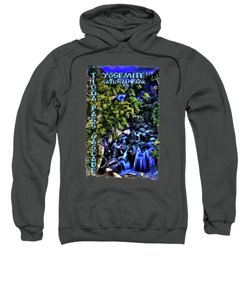 Cathedral Creek Cascade On Tioga Pass Road Sweatshirt