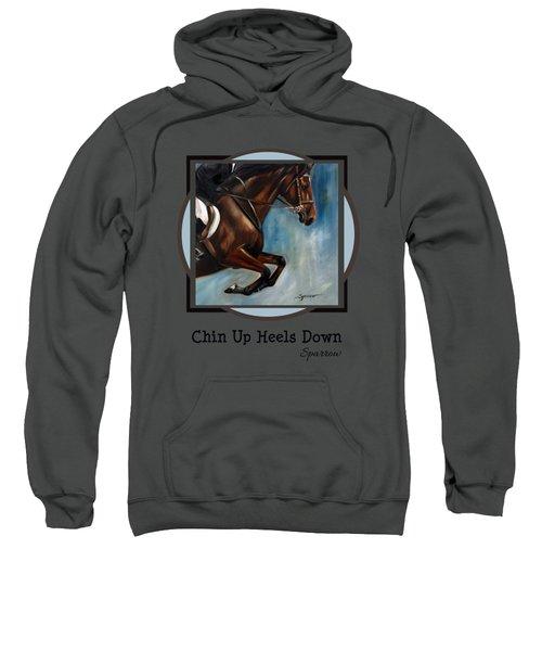 Chin Up Heels Down Sweatshirt