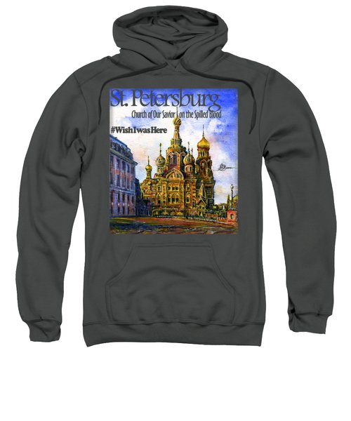 Church Of Our Savior On Spilled Blood Sweatshirt