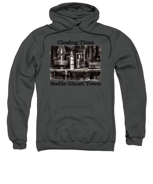Closing Time Bodie Ghost Town Sweatshirt