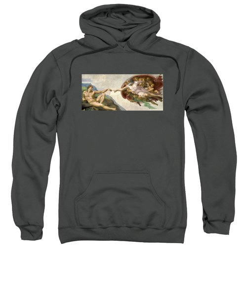 Creation Of Adam - Painted By Michelangelo Sweatshirt