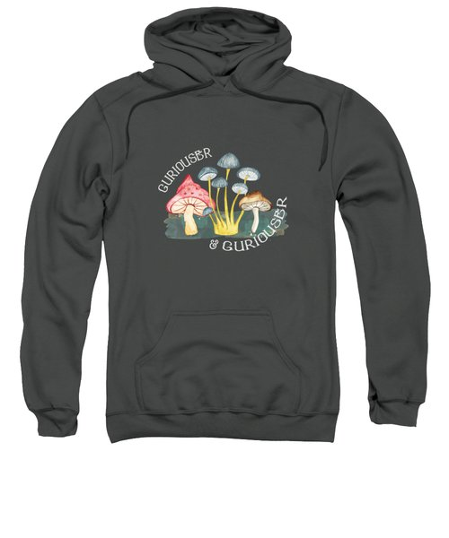 Curiouser And Curiouser Sweatshirt