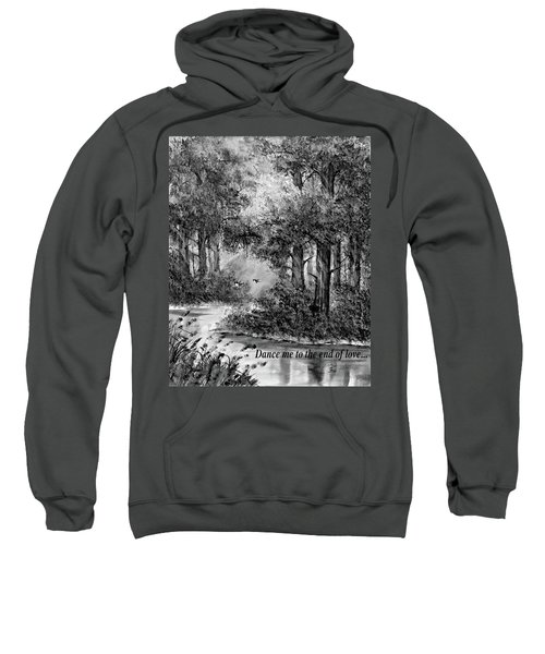 Dance Me To The End Of Love Bw Sweatshirt