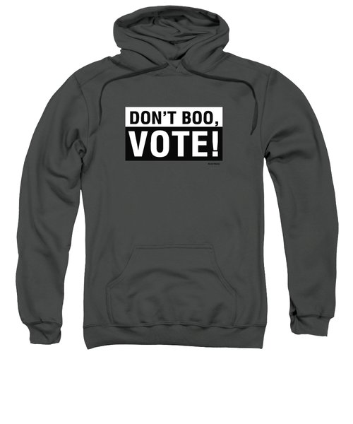 Don't Boo Vote- Art By Linda Woods Sweatshirt