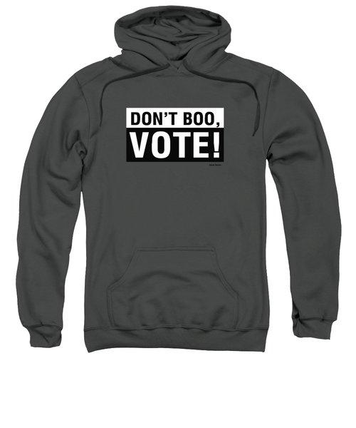 Don't Boo Vote- Art By Linda Woods Sweatshirt
