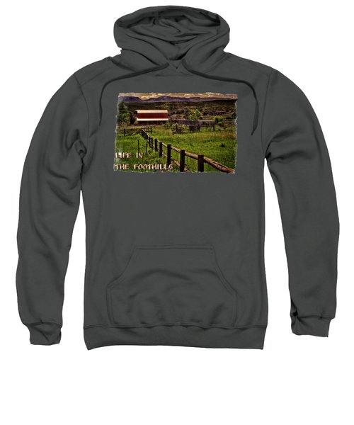 Early Morning Pastures In The Foothills Sweatshirt