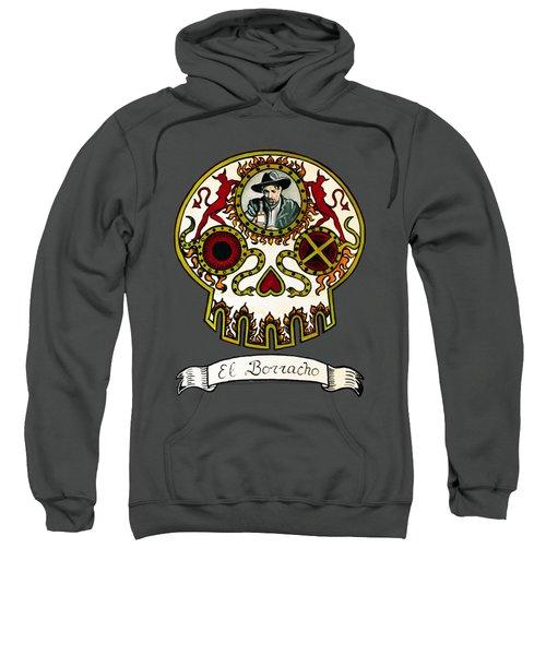 El Borracho - The Drunk Sweatshirt