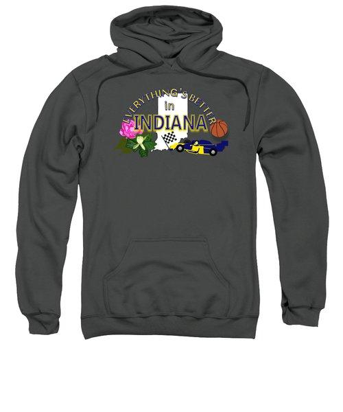 Everything's Better In Indiana Sweatshirt