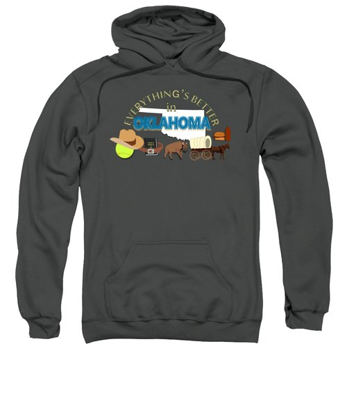 Everything's Better In Oklahoma Sweatshirt